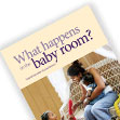 What happens in the baby room?